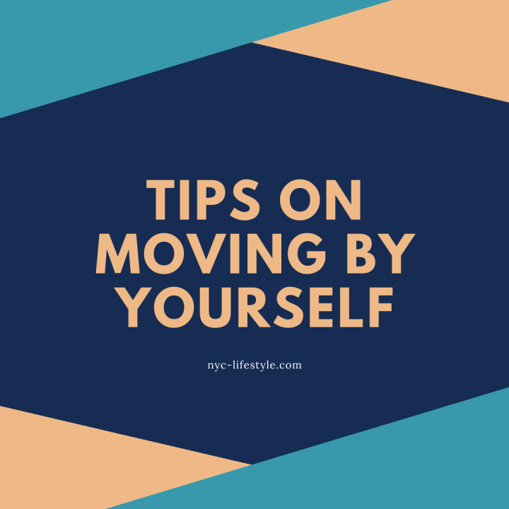 Tips on Moving byYourself
